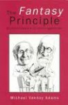 The Fantasy Principle - Michael Vannoy Adams