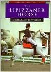 The Lipizzaner Horse - Charlotte Wilcox