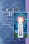 Access The Power Of Your Higher Self (Pocket Guides to Practical Spirituality) - Elizabeth Clare Prophet