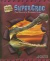 Supercroc: Paul Sereno's Dinosaur Eater - Paul C. Sereno