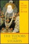 The Oxford History of Britain: Volume 3: The Tudors and Stuarts - John Guy, John Morrill