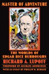 Master of Adventure: The Worlds of Edgar Rice Burroughs - Richard A. Lupoff, Michael Moorcock, Phillip R. Burger, Henry Hardy Heins