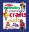 More Incredibly Awesome Crafts for Kids - Carol Field Dahlstrom
