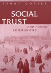 Social Trust and Human Communities - Trudy Govier