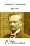 Le Roman de Tristan et Iseut (French Edition) - Joseph Bédier