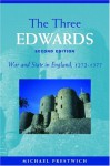 The Three Edwards: War and State in England 1272-1377 - Michael Prestwich