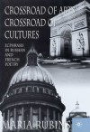 Crossroad of Arts, Crossroad of Cultures: Ecphrasis in Russian and French Poetry - Masha Rubins, John Willoughby
