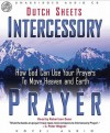 Intercessory Prayer: How God Can Use Your Prayers to Move Heaven and Earth (Audio) - Dutch Sheets, Robertson Dean