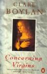 Concerning Virgins - Clare Boylan