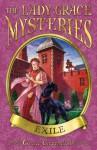 The Lady Grace Mysteries: Exile - Grace Cavendish
