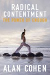 Radical Contentment: The Power of Enough - Alan Cohen