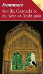 Frommer's Seville, Granada & the Best of Andalusia - Danforth Prince