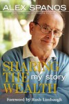 Sharing the Wealth: My Story - Alex Spanos, Mark Seal, Natalia Kasparian, Rush Limbaugh