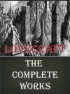 The Complete Works of HP Lovecraft [Annotated] - H.P. Lovecraft, Latus ePublishing