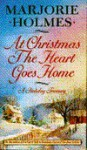 At Christmas the Heart Goes Home - Marjorie Holmes