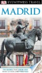 DK Eyewitness Travel Guide: Madrid - Michael Leapman, Mary-Ann Gallagher, Edward Owen, Rupert Eden