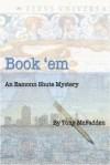Book 'Em - An Eamonn Shute Mystery - Tony McFadden