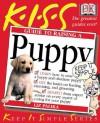KISS Guide to Raising a Puppy (Keep It Simple Series) - Liz Palika