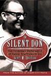 The Silent Don: The Criminal Underworld of Santo Trafficante Jr. - Scott M. Deitche