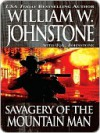 Savagery of the Mountain Man - William W. Johnstone