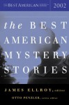 The Best American Mystery Stories 2002 - Robert B. Parker, James Ellroy, Joyce Carol Oates, Otto Penzler, Stuart M. Kaminsky, Brendan DuBois, Clark Howard, Michael Connelly, John Biguenet, Thomas H. Cook, Sean Doolittle, Michael Downs, David Edgerley Gates, Joe Gores, James Grady, Joe R. Lansdale, Michael Malon