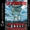 Cast in Dark Waters (Cemetery Dance Novella Series, #11) - Ed Gorman, Tom Piccirilli, Leah Frederick