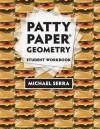 Patty Paper Geometry: Student Workbook - Michael Serra