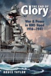 The End of Glory: War & Peace in HMS Hood, 19161941 - Bruce Taylor