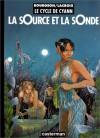 Le cycle de Cyann, Tome 1: La sOurce et la sOnde - François Bourgeon, Claude Lacroix