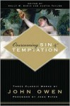 Overcoming Sin and Temptation - John Owen, Justin Taylor, Kelly M. Kapic, John Piper