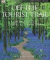 Off the Tourist Trail : 1,000 Unexpected Travel Alternatives - Bill Bryson, Sadie Smith