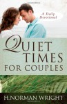 Quiet Times for Couples - H. Norman Wright, Norm Wright