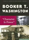 Booker T. Washington: Character Is Power - Anne Schraff