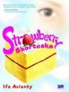 Strawberry Shortcake - Ifa Avianty
