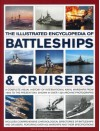 The Illustrated Encylopedia of Battleships & Cruisers: A Complete Visual History of International Naval Warships from 1860 to the Present Day, Shown ... Photographs (Illustrated Encyclopedia of) - Captian Peter Hore, Bernard Ireland