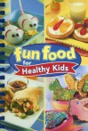 Fun Food for Healthy Kids - Publications International Ltd.