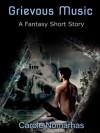Grievous Music - a fantasy short story - Carole Nomarhas
