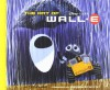 The Art of WALL.E - Tim Hauser, Andrew Stanton