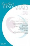 Conflict Resolution Quarterly, No. 3 (J B Mq Single Issue Mediation Quarterly) (Volume 26) - CRQ (Conflict Resolution Quarterly), Susan S. Raines