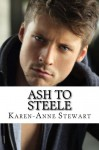 Ash to Steele - Karen-Anne Stewart, Bret Stewart