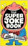 The Super Joke Book - Gyles Brandreth, Nick Barrenger, Nick Berringer