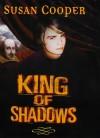 King Of Shadows - Susan Cooper