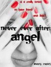 Never Ever After: Angel - Mercy Cortez