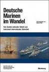 Deutsche Marinen Im Wandel: Vom Symbol Nationaler Einheit Zum Instrument Internationaler Sicherheit - Werner Rahn