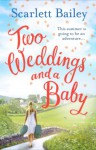 Two Weddings and a Baby - Scarlett Bailey