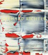 Gerhard Richter: Forty Years Of Painting - Robert Storr, Gerhard Richter
