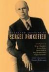 Selected Correspondence of Sergei Prokofiev - Sergei Prokofiev