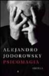 Psicomagia / Psychomagic (Spanish Edition) - Alejandro Jodorowsky