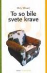 To so bile svete krave - Mićo Mrkaić