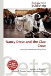 Nancy Drew and the Clue Crew - Lambert M. Surhone, Mariam T. Tennoe, Susan F. Henssonow